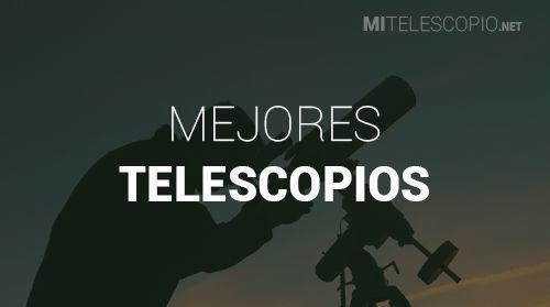 Mejor Telescopio del 2019 – Guía de Compra