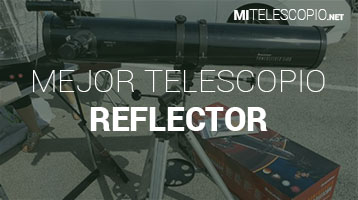 Mejor Telescopio Reflector