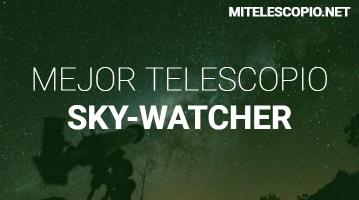 Mejores Telescopios Sky-Watcher