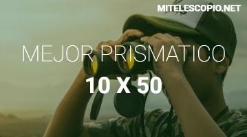Mejores Prismáticos 10 x 50